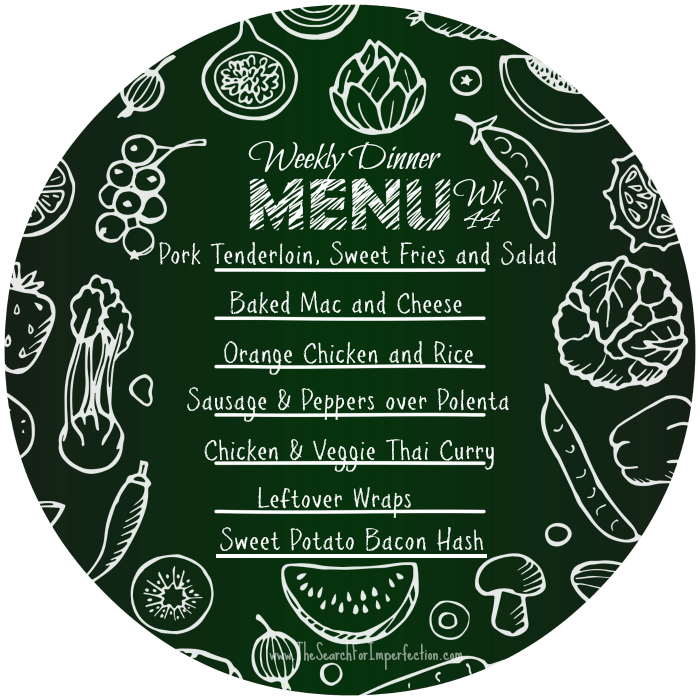 Weekly Dinner Menu, Week 44