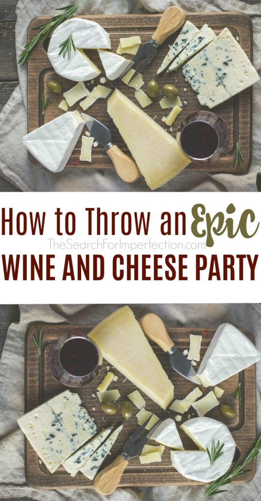Great ideas for throwing a wine and cheese party! #wineandcheeseparty #partyideas #wimeandcheese