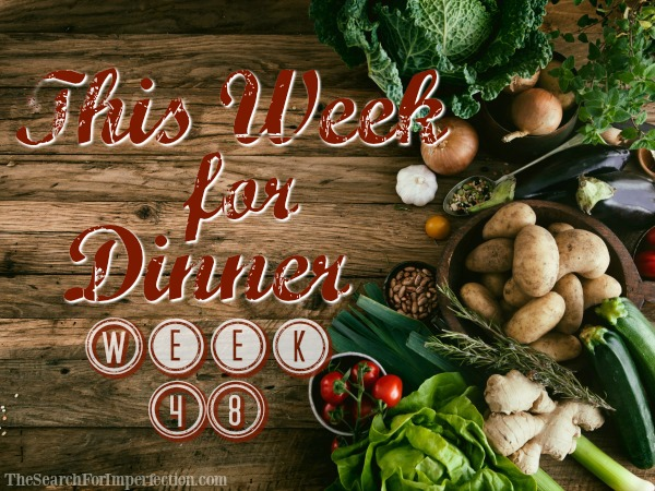 Dinner Menu Week Forty-Eight