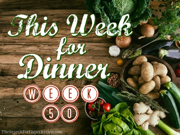 Dinner Menu Week Fifty