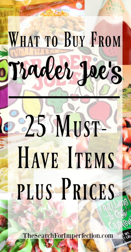 Ever wonder what you absolutely must try from Trader Joe's? Here are 25 tmust-haves!