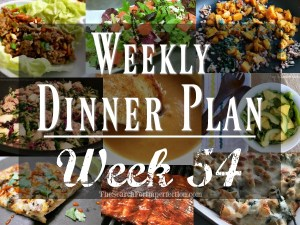 Weekly Dinner Plan Week 54