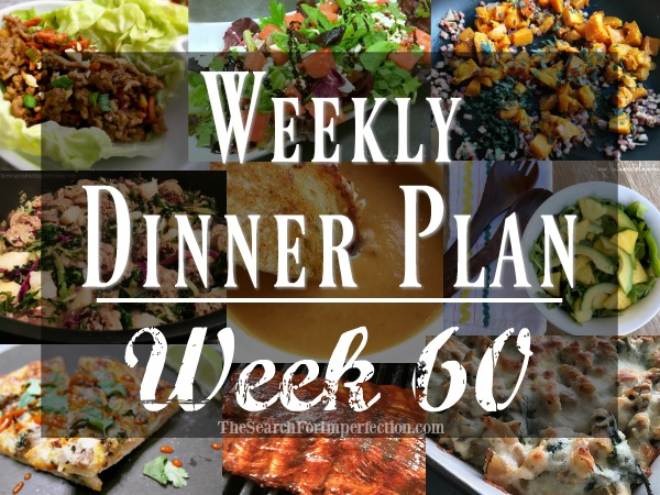Weekly Dinner Plan Week 60 | 7 Nights of Dinner Ideas to Help You Eat at Home