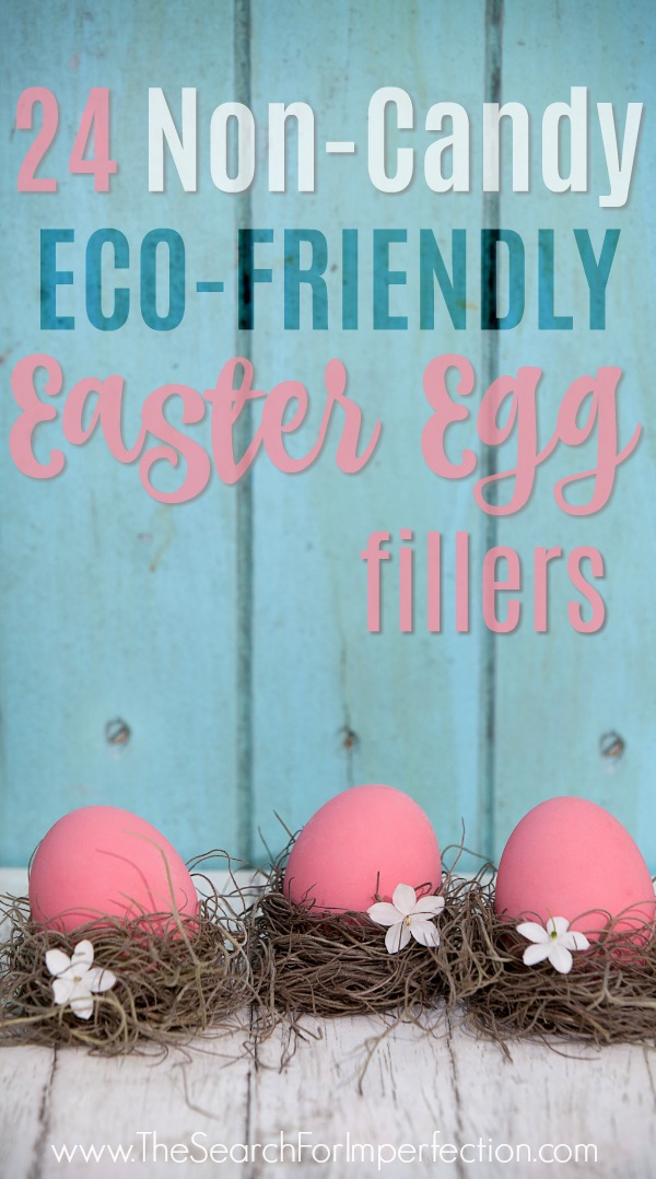 Such cute ideas! Most of these non-candy Easter egg fillers are also pretty eco-friendly! #eastereggfillers #ecofriendlyeaster #greeneaster #thesearchforimperfection