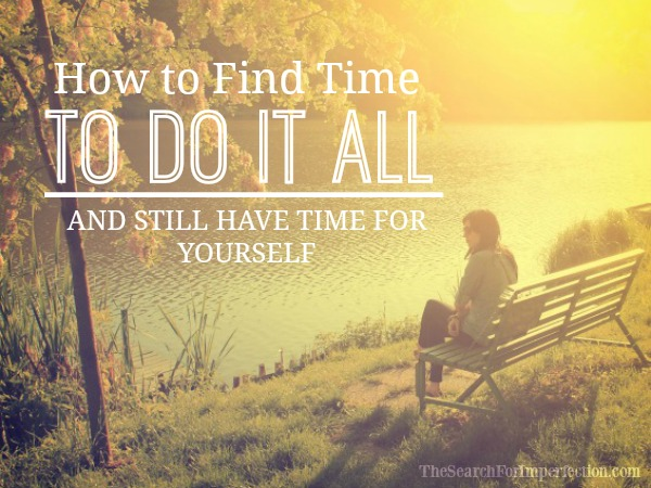 How to Find Time to Do It All