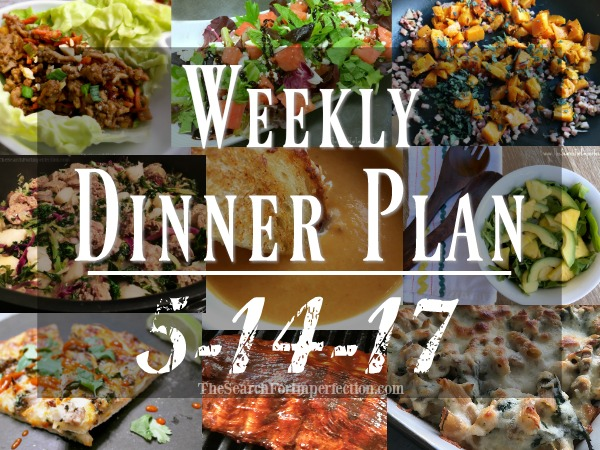 Weekly Meal Plan 5/14/17 – 65 Weeks of Dinner Inspiration to Help You Eat at Home