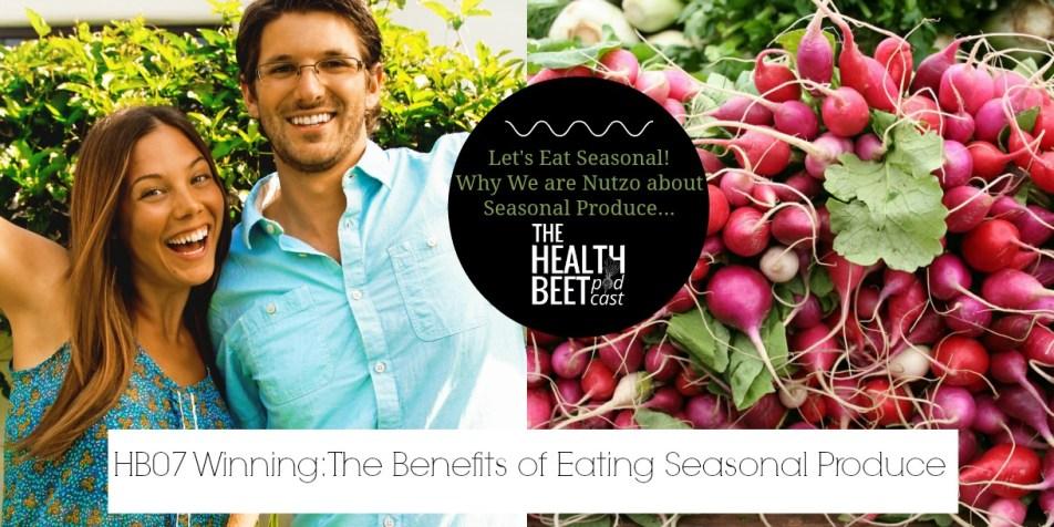 HB07: The Benefits of Eating Seasonal Produce