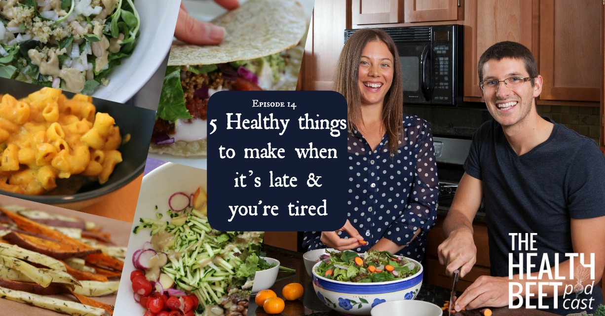 HB14 - 5 Healthy things to make when it's late & you're tired