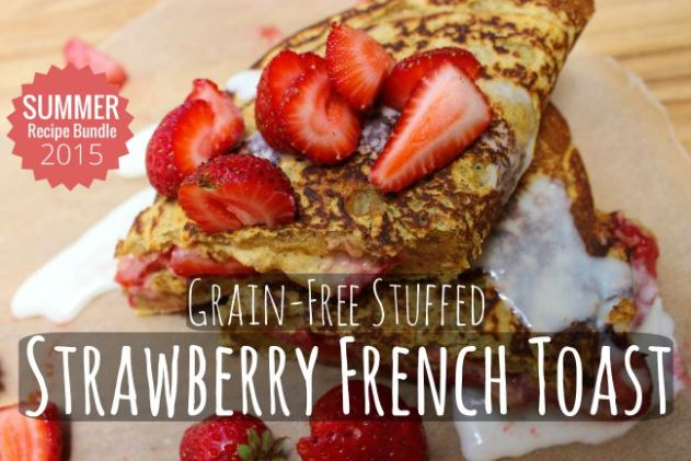 Grain Free Stuffed Strawberry French Toast 3