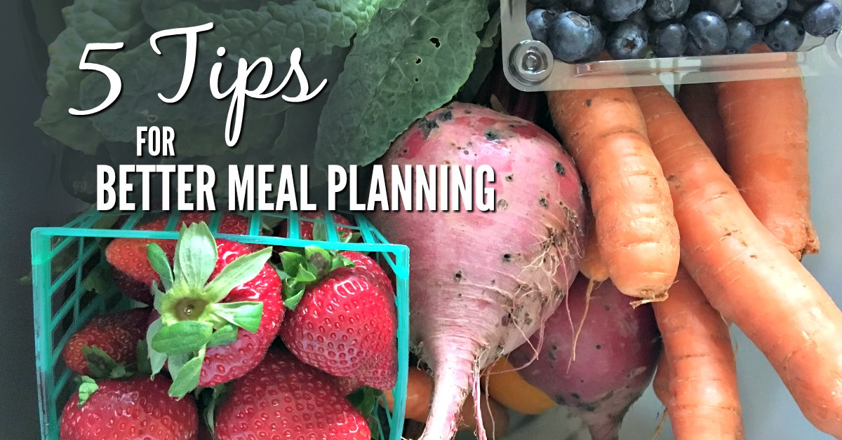 5 tips for better meal planning this summer