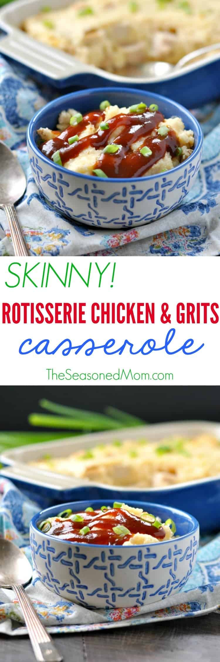 A classic Southern dish gets a healthy makeover in this easy Skinny Rotisserie Chicken and Grits Casserole! The combination of chicken, cheese, and barbecue sauce makes this a family-friendly weeknight dinner -- and best of all, this low-calorie dish is ready for the oven in only 15 minutes!