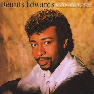 dennis edwards dont look
