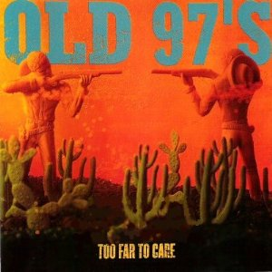 old 97s too far to care1