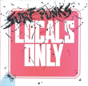Surf Punks - Locals Only