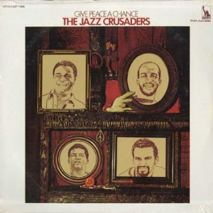 jazz crusaders give peace a chance