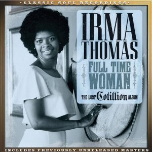 Irma Thomas - Full Time Woman