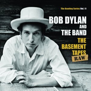 Dylan and the Band - Basement Tapes Raw
