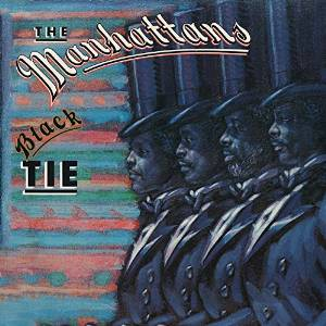 Manhattans - Black Tie