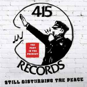 415 Records Still Disturbing the Peace