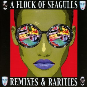A Flock of Seagulls Remixes
