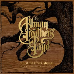 Allman Brothers Trouble No More Cover