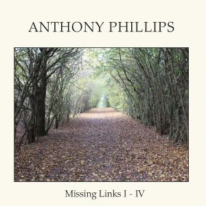 Anthony Phillips Missing Links Box