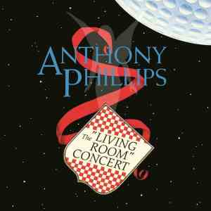 Anthony Phillips The Living Room Concert