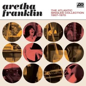 Aretha Atlantic Singles Collection 1967 1970
