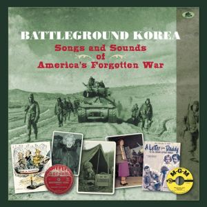 "Review: Bear Family's ""Battleground Korea: Songs and Sounds of America's Forgotten War"""