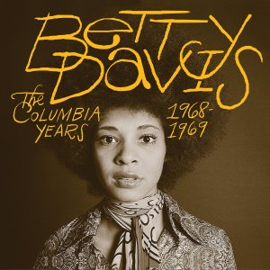 "It's Her Life: Light in the Attic Releases Betty Davis' Mythic ""Columbia Years"" with Miles, Masekela and More"