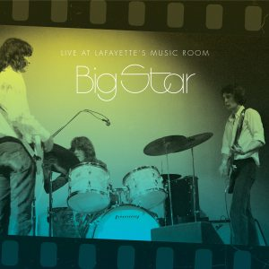 Big Star Live At Lafayettes
