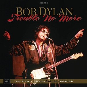 Bob Dylan Trouble No More Cover