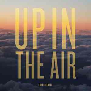 Brett Harris - Up in the Air