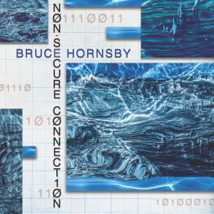 Bruce Hornsby Non Secure Connection