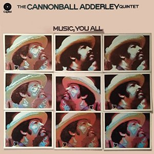 Cannonball Adderley - Music You All