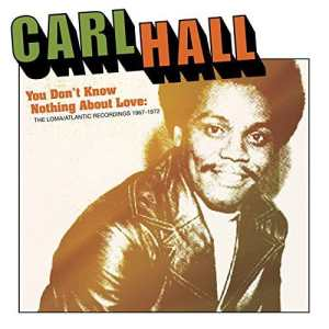 Carl Hall - You Don't Know Nothing