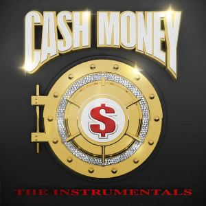 Cash Money The Instrumentals