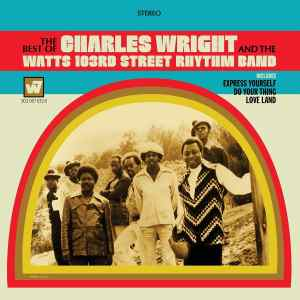 """Express Yourself: Varese Collects """"Best of Charles Wright and the Watts 103rd Street Rhythm Band"""""""