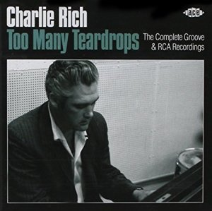 Charlie Rich Too Many Teardrops