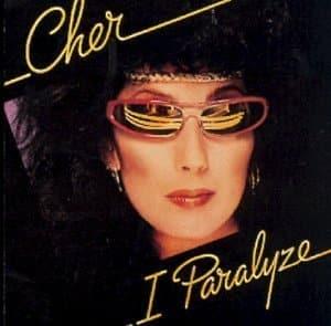 Cher I Paralyze