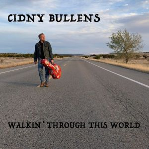 Cidny Bullens Walkin Through This World