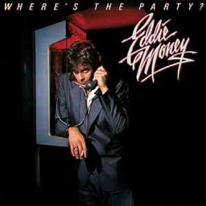 Eddie Money - Where's the Party