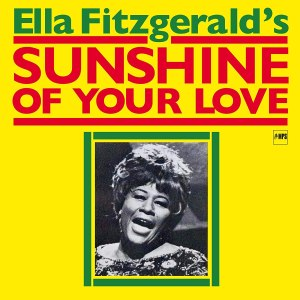 Ella Fitzgerald Sunshine of Your Love
