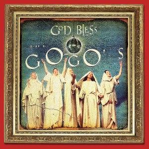 Go Gos God Bless the Go Gos