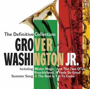 Grover Washington Jr. Definitive