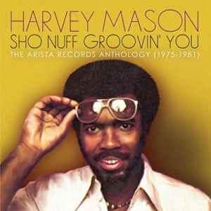 Harvey Mason Sho Nuff Groovin You