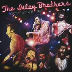 Isley Brothers Groove with You Live
