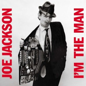 Joe Jackson Im the Man