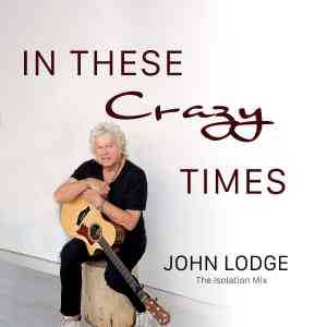 John Lodge In These Crazy Times