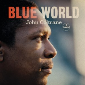 JohnColtrane-BlueWorld-1000x1000